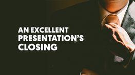 An Excellent Presentation's Closing